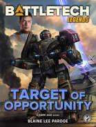 BattleTech Legends: Target of Opportunity
