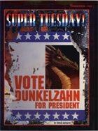 Shadowrun: Super Tuesday! Vote Dunkelzahn for President