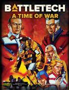 BattleTech: A Time of War the BattleTech RPG