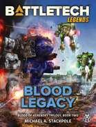 BattleTech Legends: Blood Legacy (Blood of Kerensky Trilogy, Book Two)