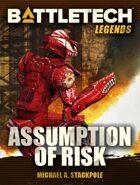 BattleTech Legends: Assumption of Risk