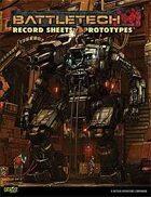 BattleTech: Record Sheets: Prototypes