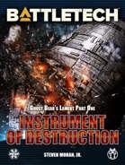 BattleTech: Instrument of Destruction (Ghost Bear's Lament, Part One)