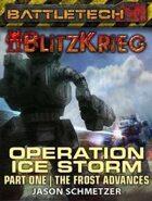 BattleTech: Operation: Ice Storm (Part One)