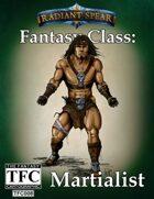Fantasy Class: Martialist