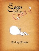 The Sages Must be Crazy: Tricky Treats