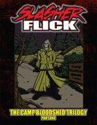 Slasher Flick -- The Camp Bloodshed Trilogy (Part One)