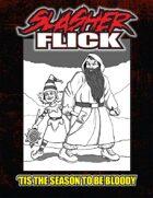Slasher Flick -- 'Tis the Season to be Bloody