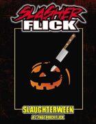 Slasher Flick -- Slaughterween (Quick-Flick)