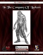 In The Company of Lurkers (PFRPG)