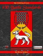 #30 Battle Standards (PFRPG)