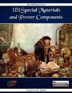 101 Special Materials and Power Components (pfrpg)