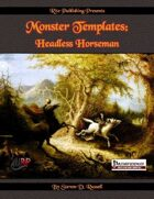 Monster Templates: Headless Horseman