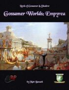Gossamer Worlds: Empyrea (Diceless)