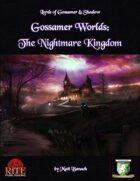Gossamer Worlds: The Nightmare Kingdom (Diceless)