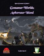 Gossamer Worlds: Aethersaur Island (Diceless)