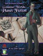 Gossamer Worlds: Planet Fiction (Diceless)