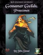 Gossamer Guilds: Praecons(Diceless)