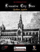 Evocative City Sites: Bedlam Asylum (PFRPG)