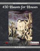 #30 Haunts for Houses (PFRPG)