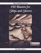 #30 Haunts for Ships and Shores (PFRPG)