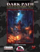 Dark Path: Curse of the Golden Spear Part 3 (PFRPG)