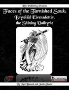 Faces of the Tarnished Souk: Brynhild Eirensdottir, the Shining Valkyrie  (PFRPG)