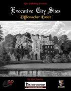 Evocative City Sites: Eiffelmacher Estates (PFRPG)