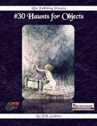 #30 Haunts for Objects (PFRPG)