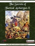 The Secrets of Tactical Archetypes II (PFRPG)