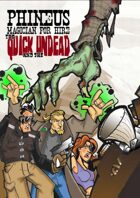 Phineus 33 The Quick and the Undead