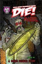 Phineus 51- Hula Hoop Mummies Must Die!