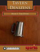 Tavern Denizens-Book I: The Dives