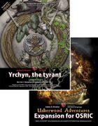 UA Expansion for OSRIC / Yrchyn, the tyrant [BUNDLE]
