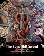 Bone-Hilt Sword: Complete Campaign