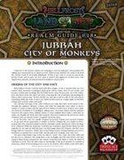 Hellfrost Land of Fire Realm Guide #18: Jubbah, City of Monkeys