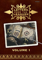 Letters From the Leagues Vol 1