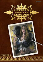 Letters From the Leagues Vol 2