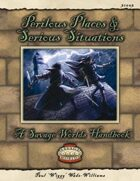 Savage Worlds Handbook: Perilous Places & Serious Situations