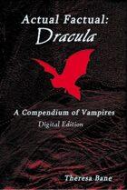 Actual Factual: Dracula - A Compendium of Vampires