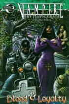 Vampire the Masquerade: Blood & Loyalty
