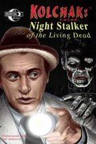 Kolchak Tales: Night Stalker of the Living Dead #1