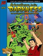 Adventures into Darkness: Truth & Justice