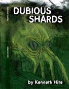 Ken Hite's Dubious Shards