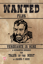 Wanted Files: Vengeance is Mine
