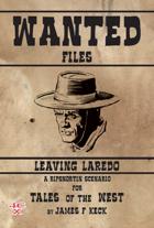 Wanted Files: Leaving Laredo
