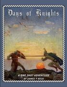 One Shot Adventures!  Days of Knights