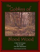 Side Trek Scenarios-Goblins of Blood Wood