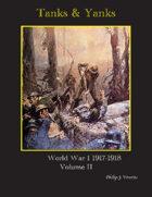 Tanks & Yanks World War I The Late War Notes Vol. II
