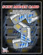 SCIFI MONEY CARD: Gold Standard Government Issued